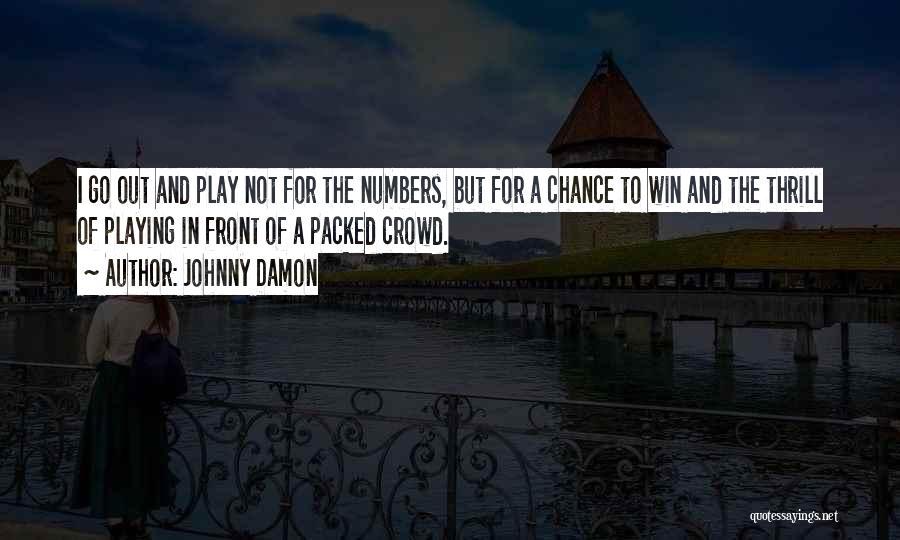 Johnny Damon Quotes 2101268