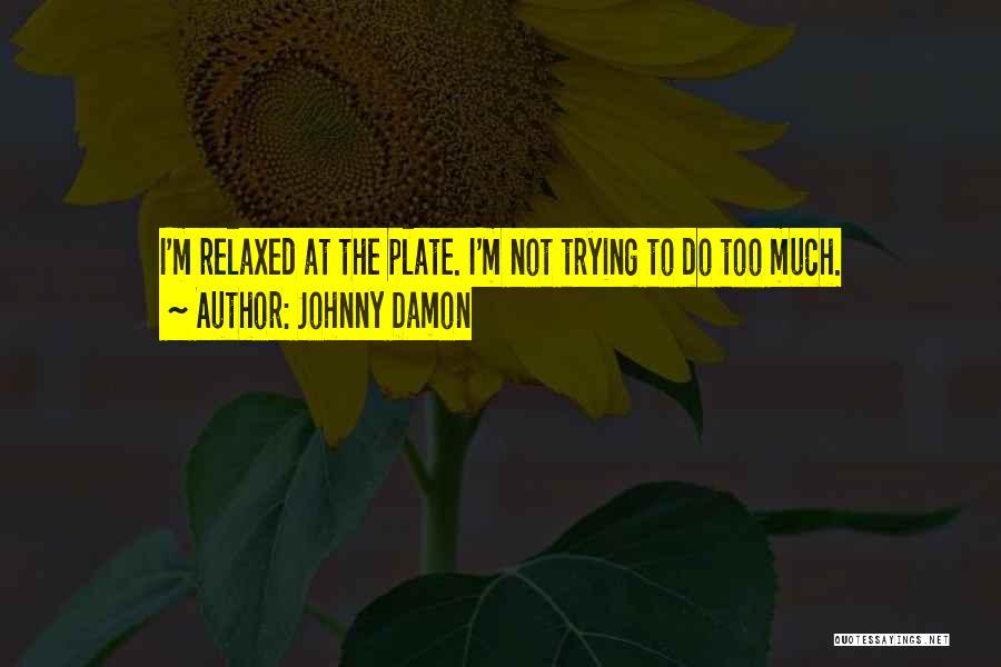 Johnny Damon Quotes 398709
