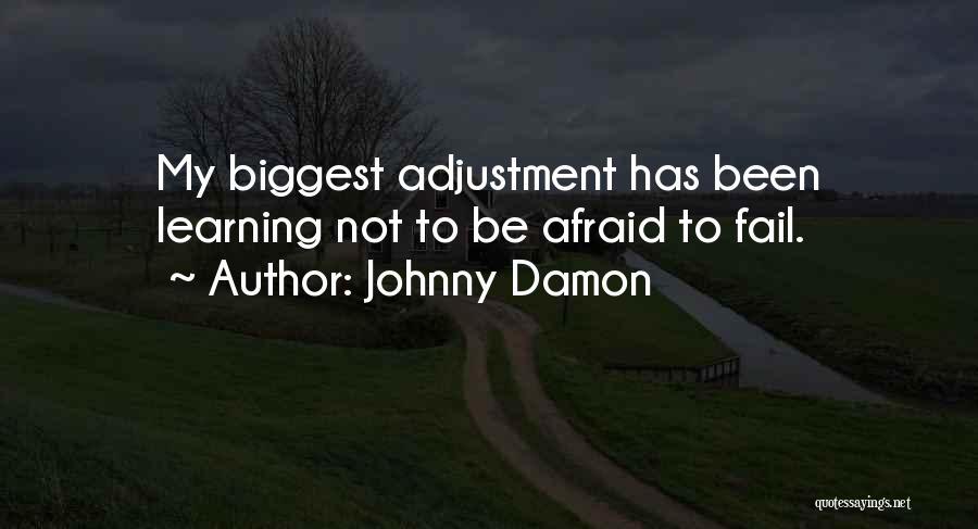 Johnny Damon Quotes 570512