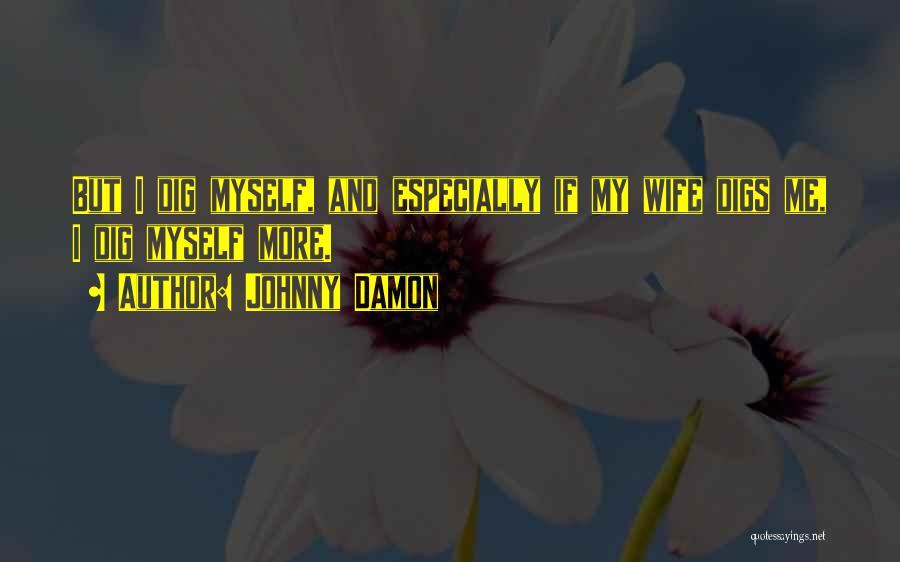 Johnny Damon Quotes 647819