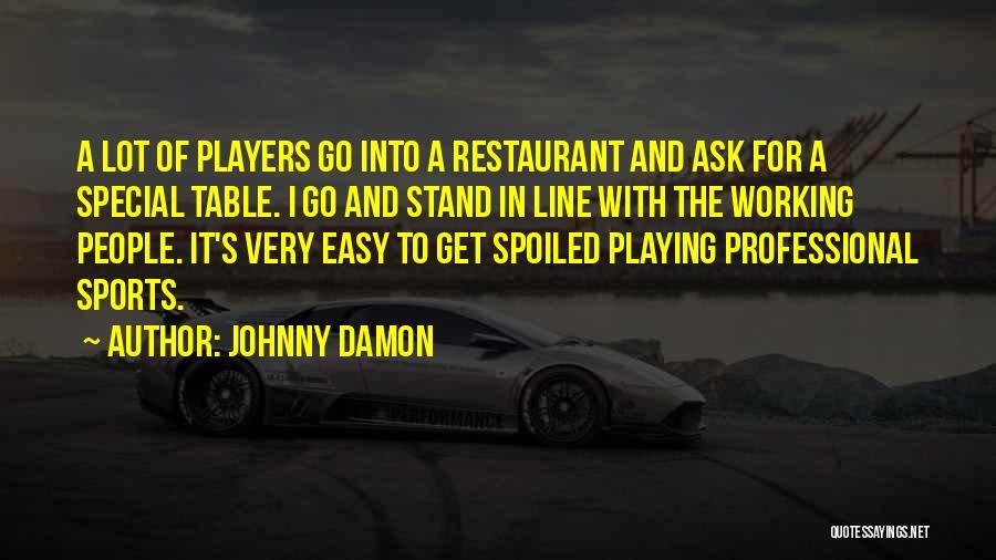 Johnny Damon Quotes 771183