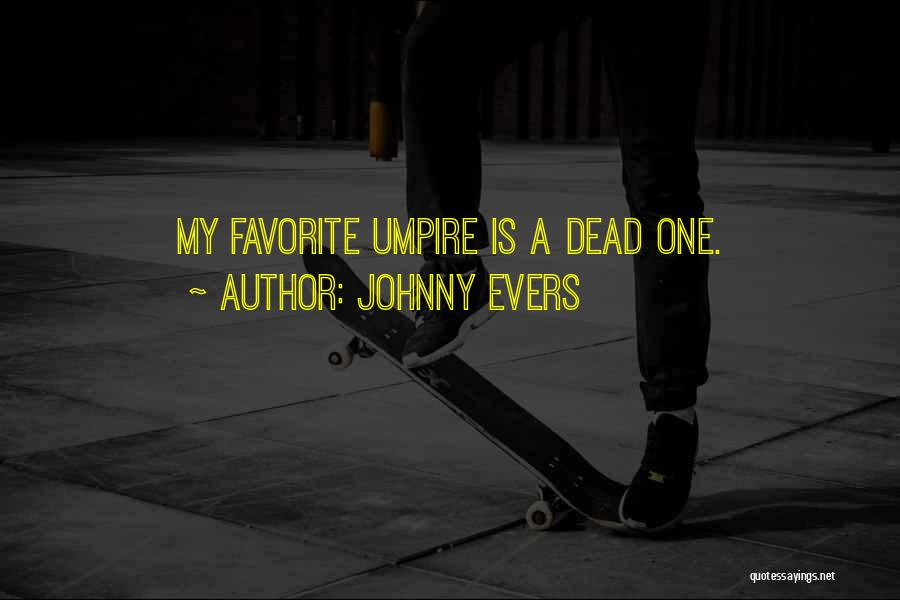Johnny Evers Quotes 2002314