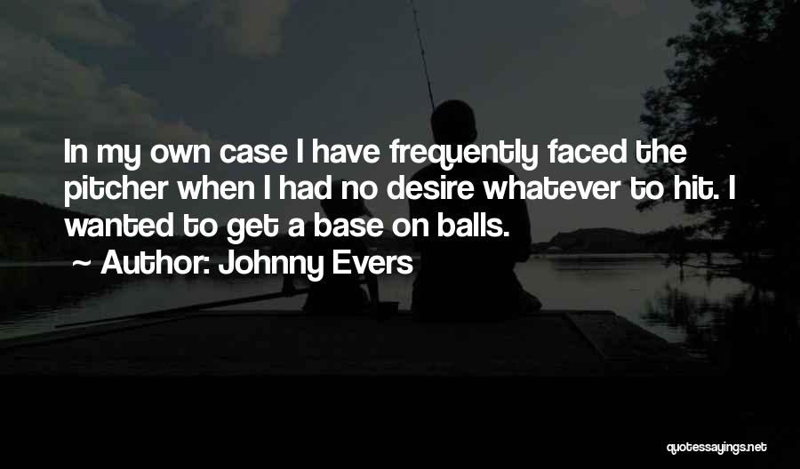 Johnny Evers Quotes 263161