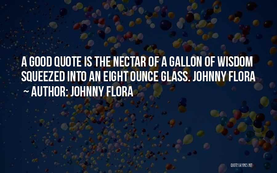 Johnny Flora Quotes 1164545