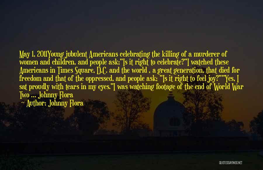 Johnny Flora Quotes 1271028