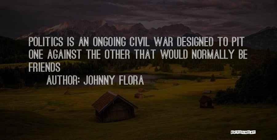 Johnny Flora Quotes 1433765