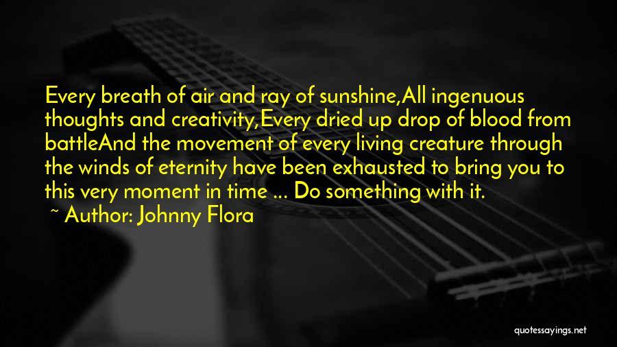 Johnny Flora Quotes 1527464