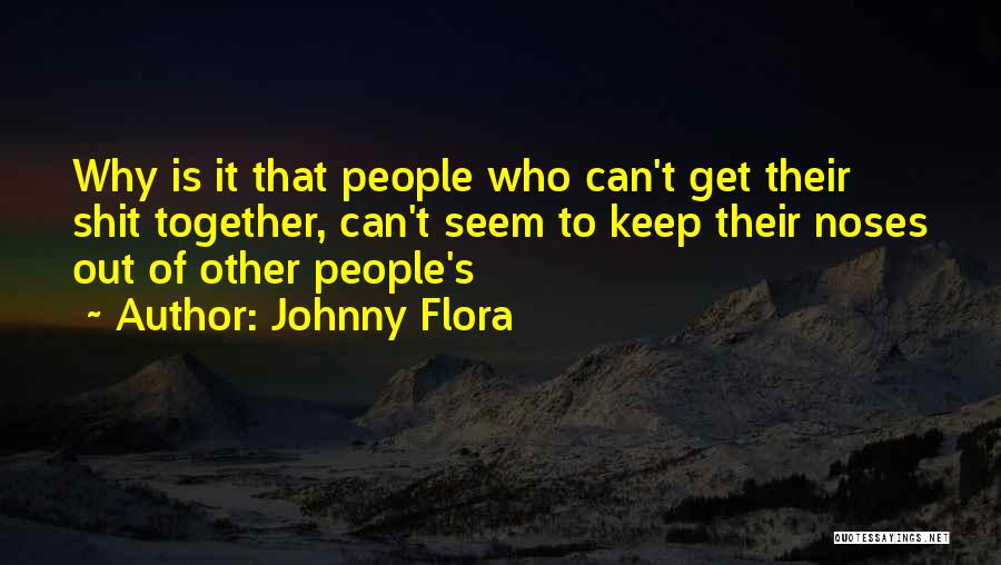 Johnny Flora Quotes 1778284