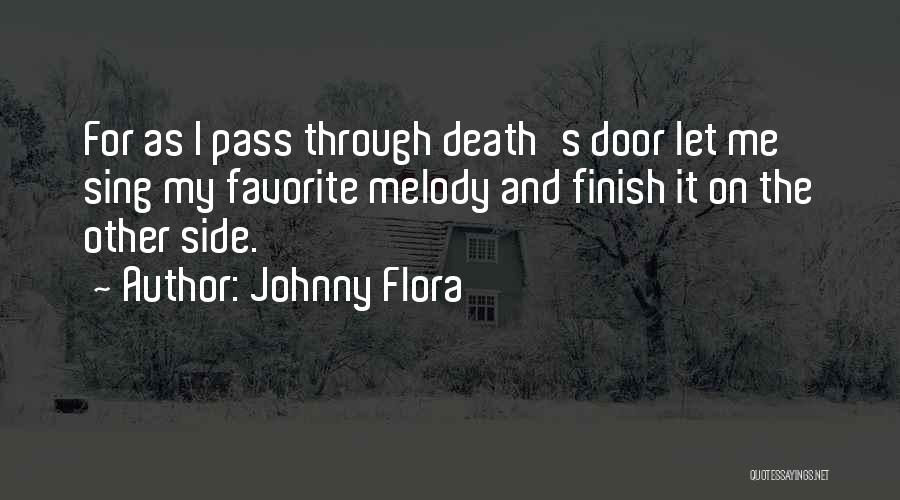 Johnny Flora Quotes 378995