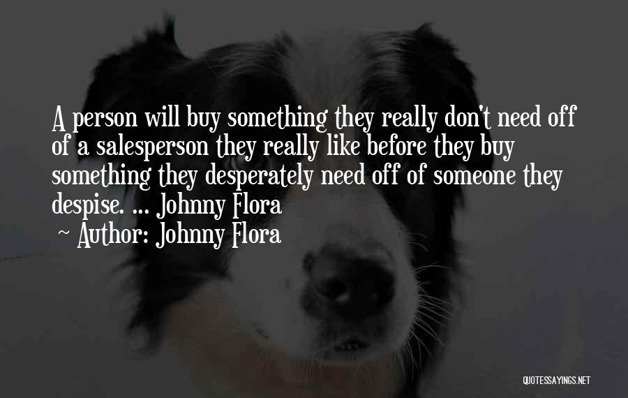 Johnny Flora Quotes 574845