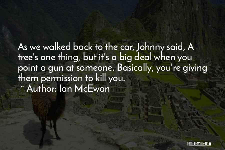 Johnny Got His Gun Quotes By Ian McEwan