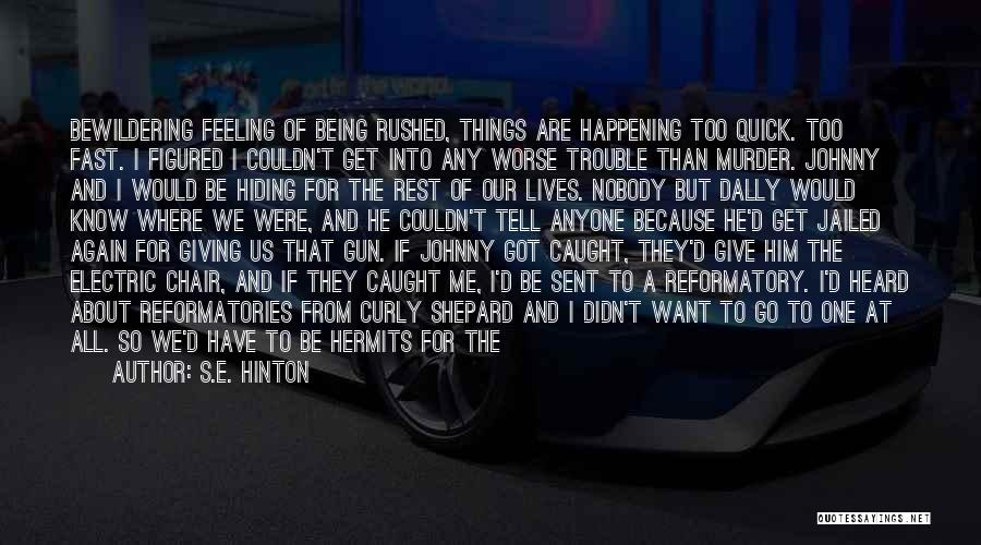 Johnny Got His Gun Quotes By S.E. Hinton