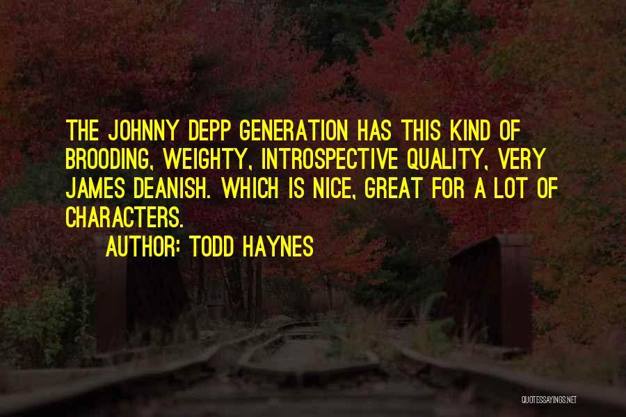 Johnny Haynes Quotes By Todd Haynes