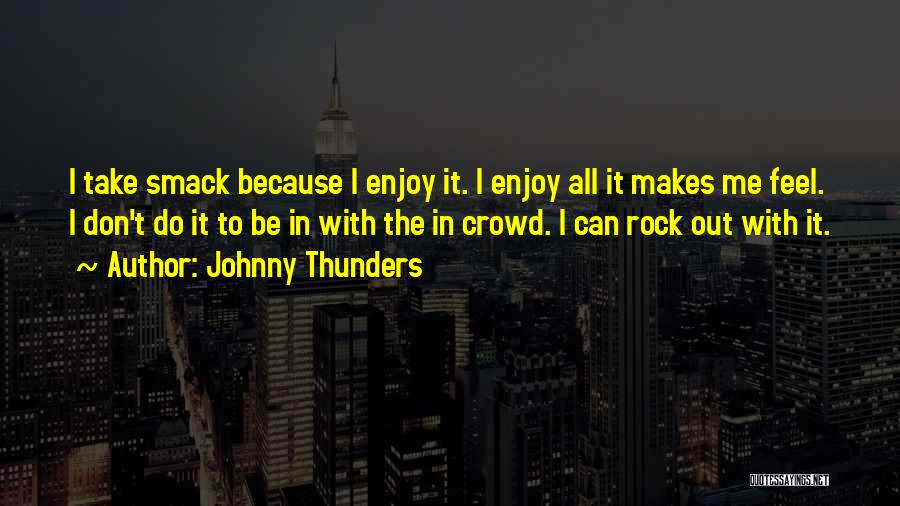 Johnny Thunders Quotes 1526248