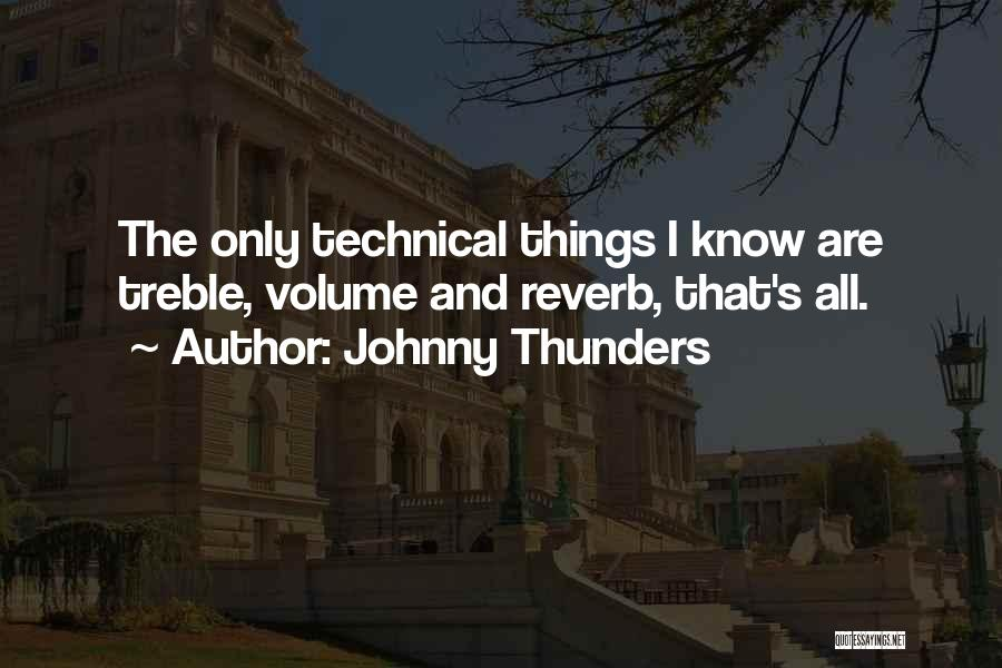 Johnny Thunders Quotes 1717425