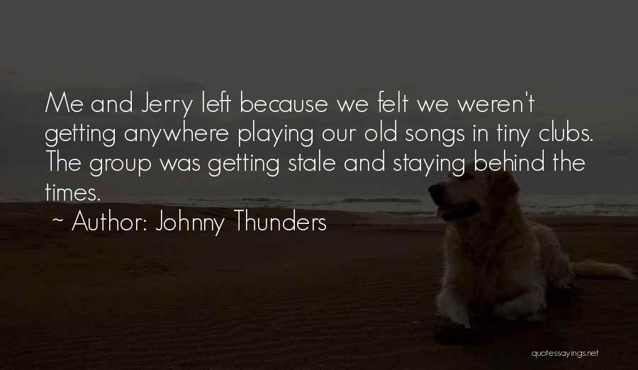 Johnny Thunders Quotes 2171655