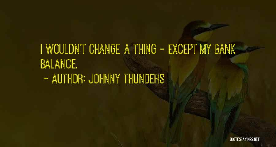 Johnny Thunders Quotes 246144