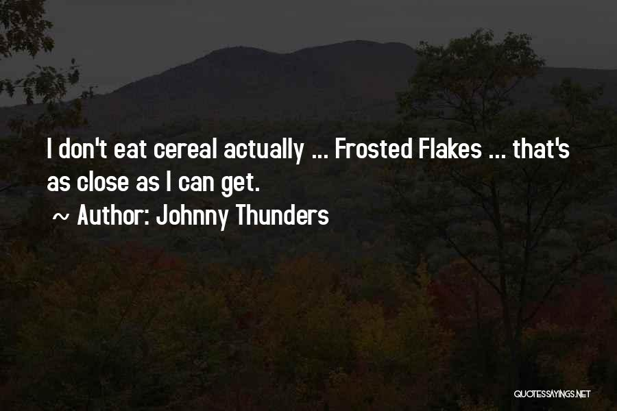 Johnny Thunders Quotes 879307