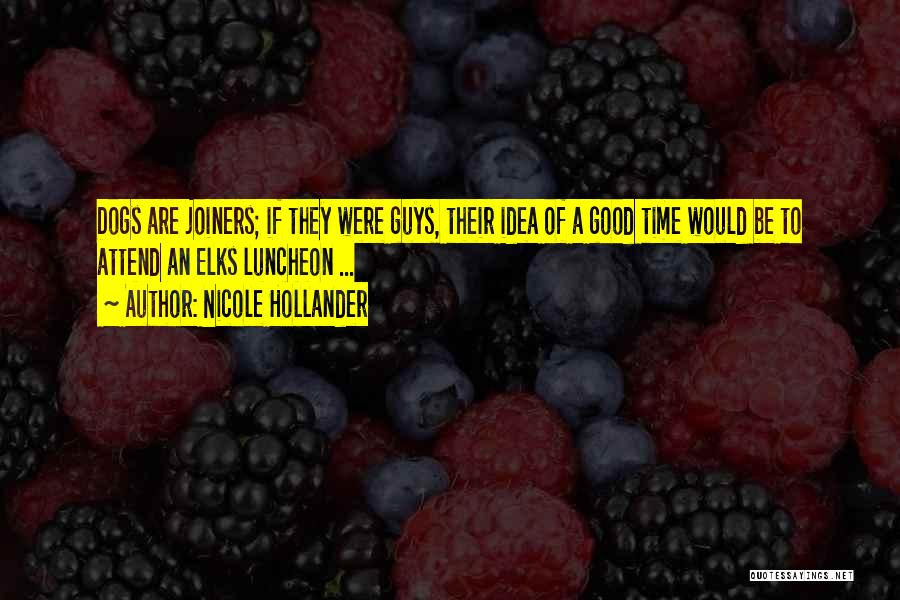 Joiners Quotes By Nicole Hollander