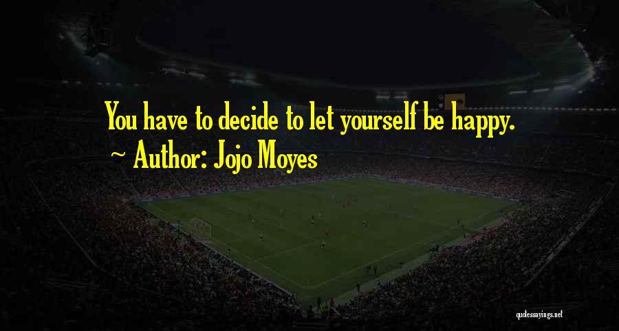 Jojo Moyes Quotes 1054449