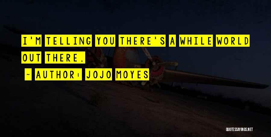 Jojo Moyes Quotes 1532965