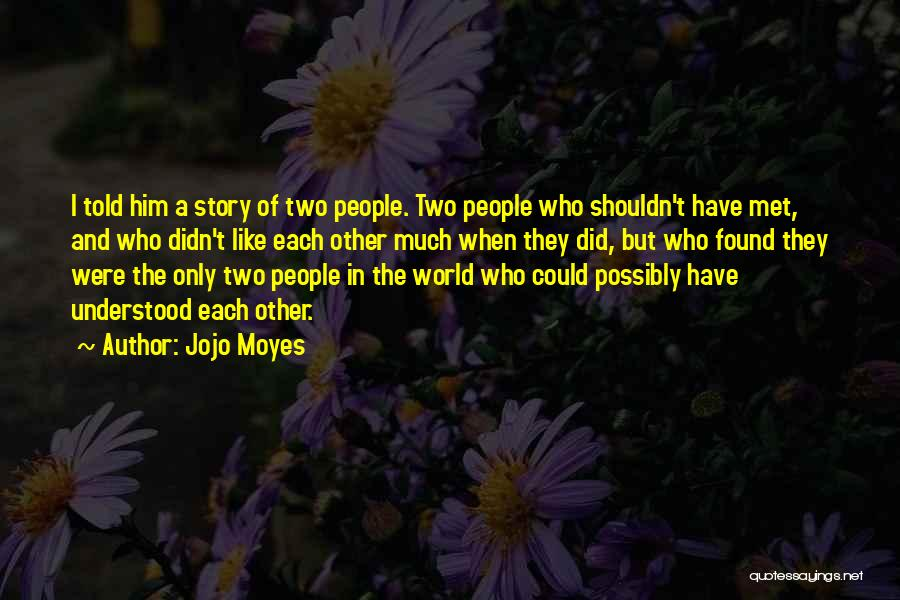 Jojo Moyes Quotes 1935227