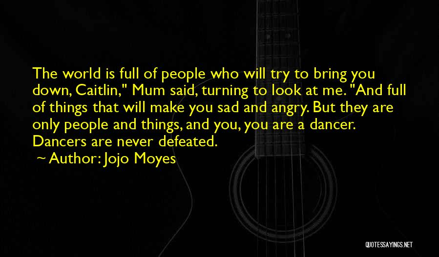 Jojo Moyes Quotes 2188691