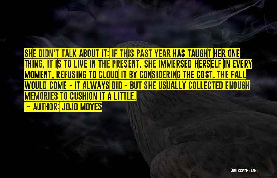 Jojo Moyes Quotes 2264705