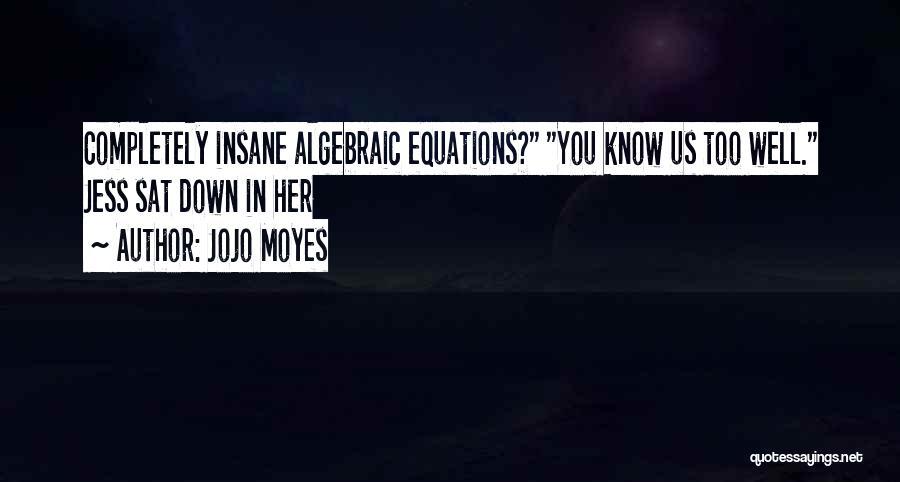 Jojo Moyes Quotes 475630