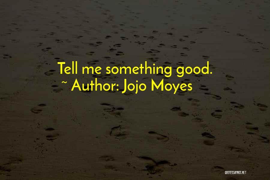 Jojo Moyes Quotes 633233