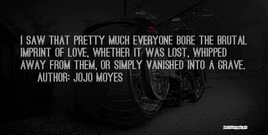 Jojo Moyes Quotes 780962