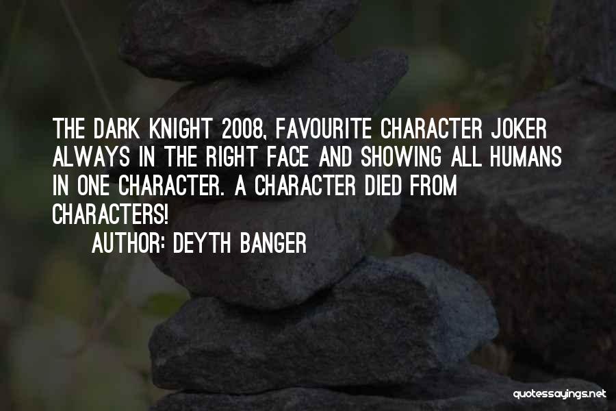 Joker In Dark Knight Quotes By Deyth Banger