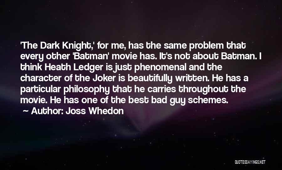 Joker In Dark Knight Quotes By Joss Whedon