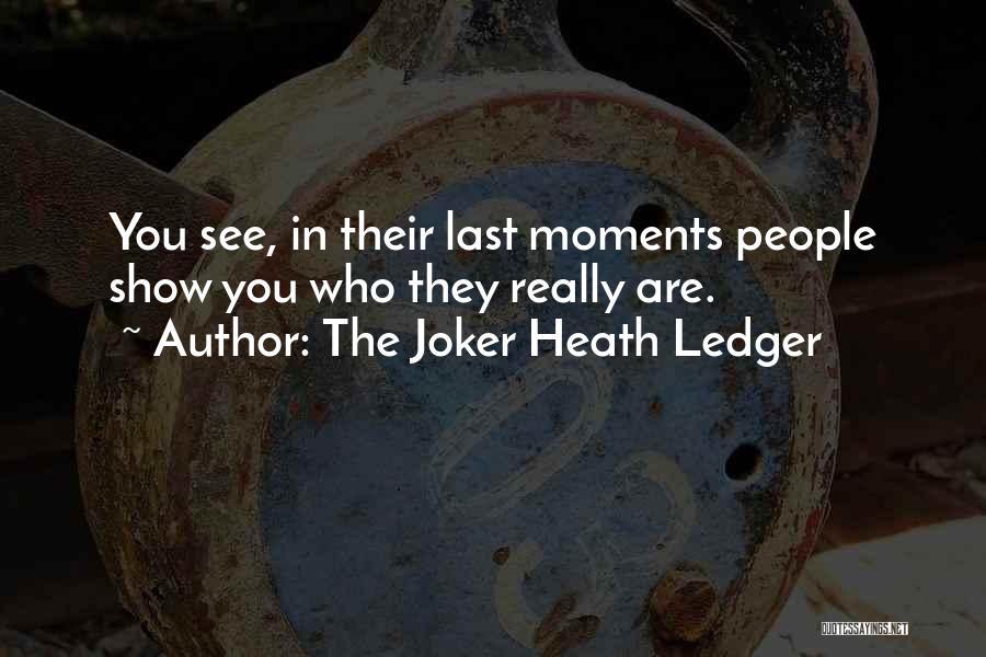 Joker In Dark Knight Quotes By The Joker Heath Ledger
