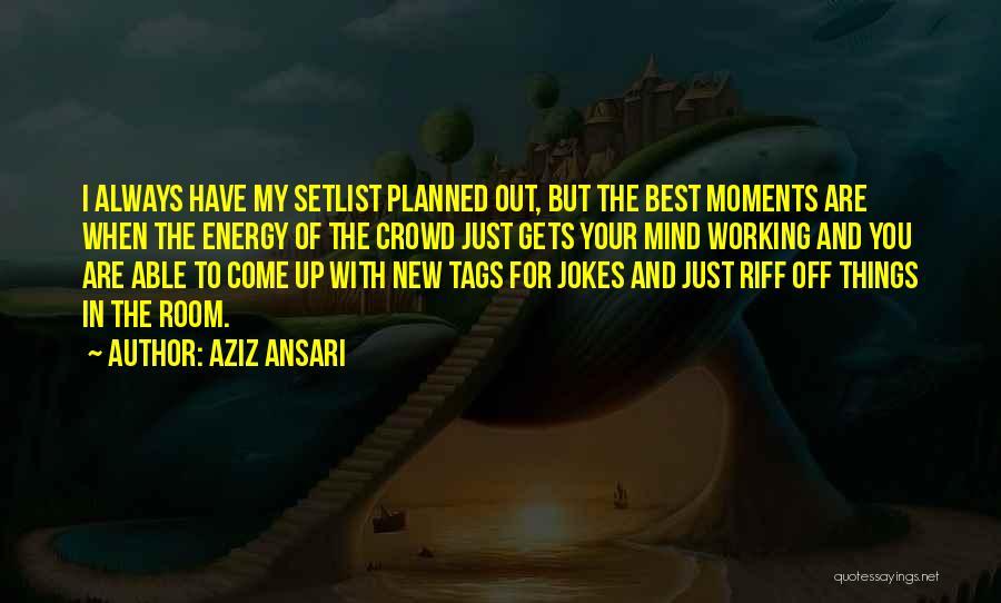 Jokes New Quotes By Aziz Ansari