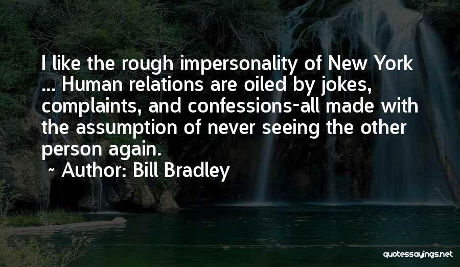 Jokes New Quotes By Bill Bradley