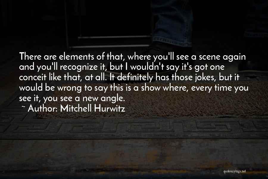 Jokes New Quotes By Mitchell Hurwitz