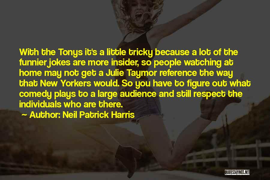 Jokes New Quotes By Neil Patrick Harris