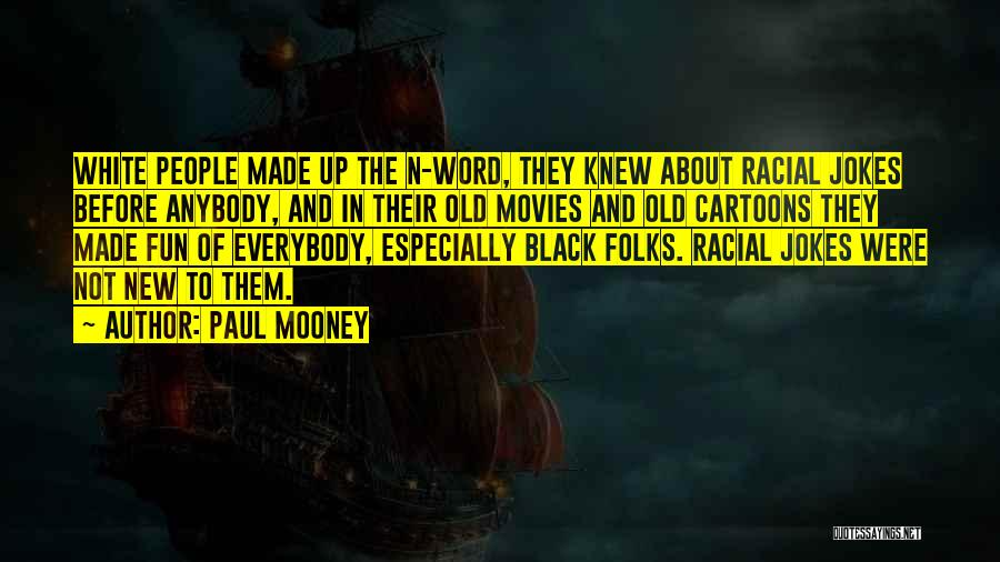 Jokes New Quotes By Paul Mooney