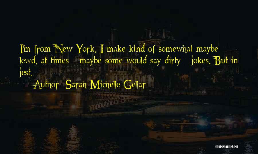Jokes New Quotes By Sarah Michelle Gellar