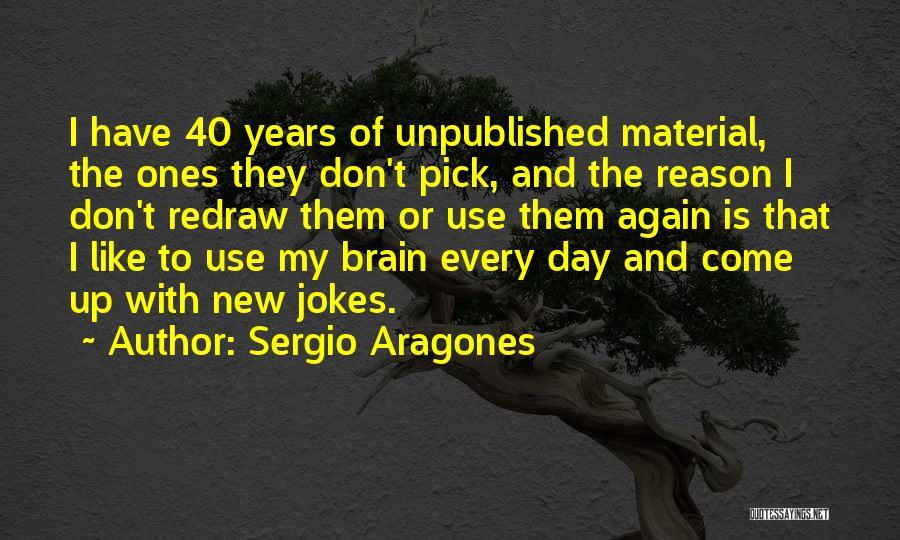 Jokes New Quotes By Sergio Aragones
