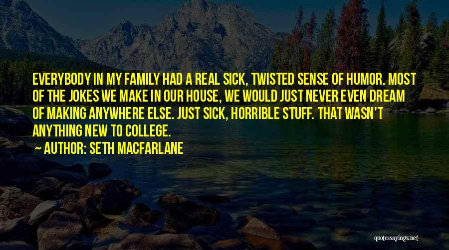 Jokes New Quotes By Seth MacFarlane