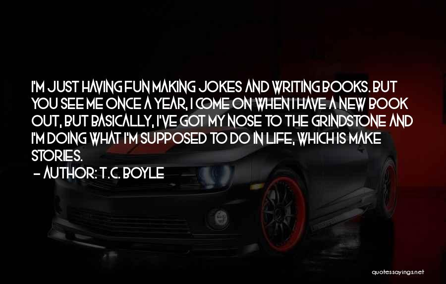 Jokes New Quotes By T.C. Boyle