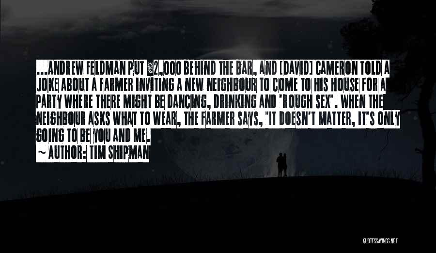 Jokes New Quotes By Tim Shipman