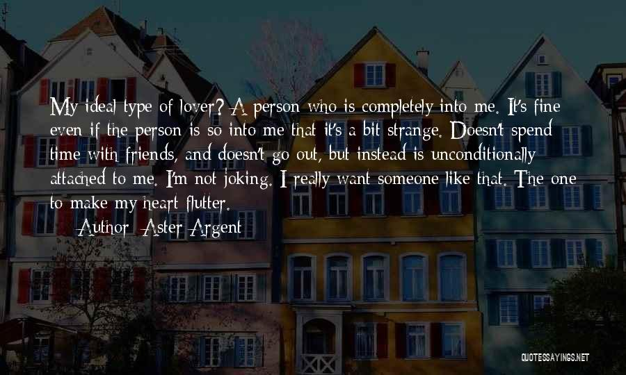 Joking With Friends Quotes By Aster Argent