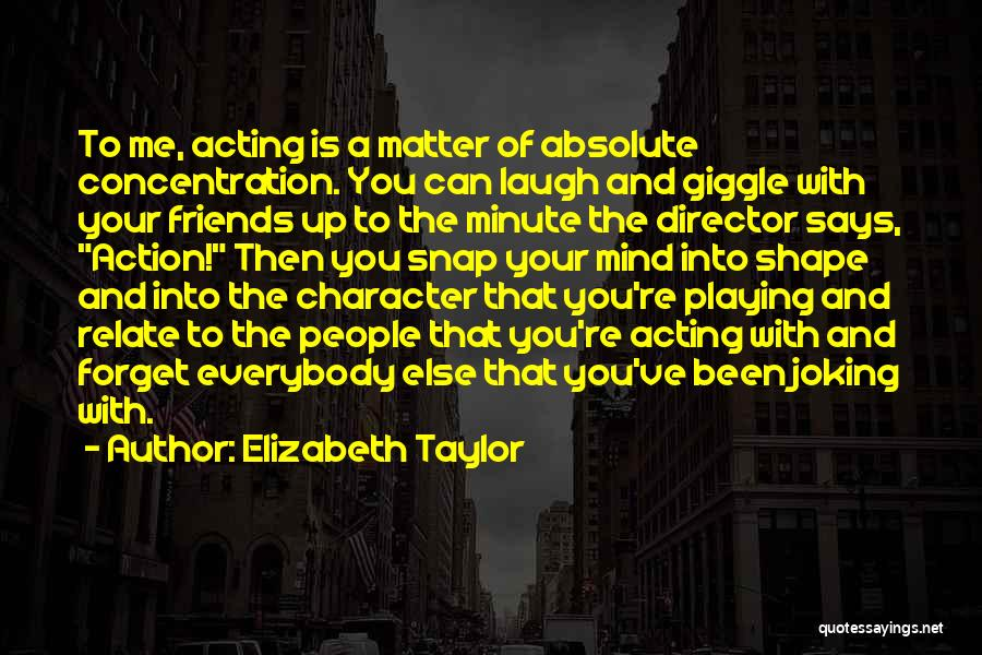 Joking With Friends Quotes By Elizabeth Taylor