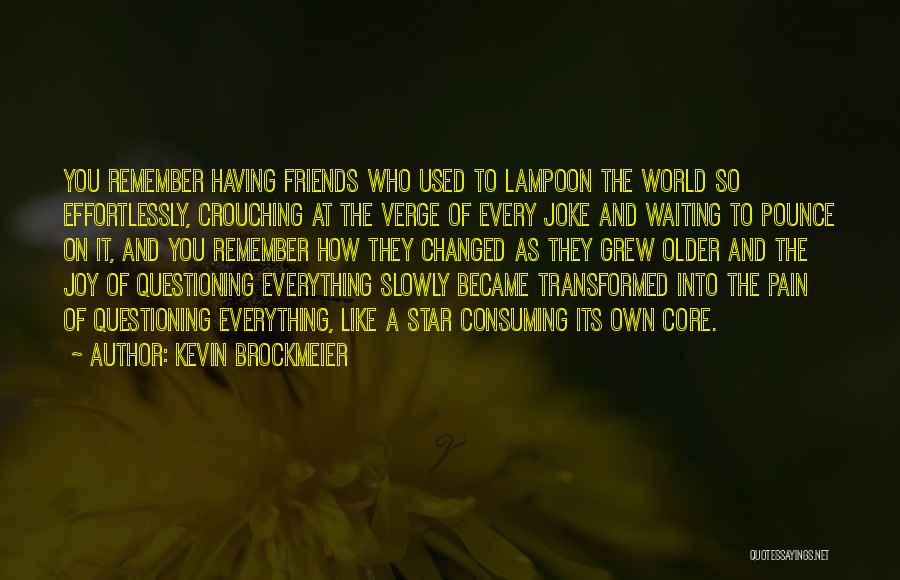 Joking With Friends Quotes By Kevin Brockmeier