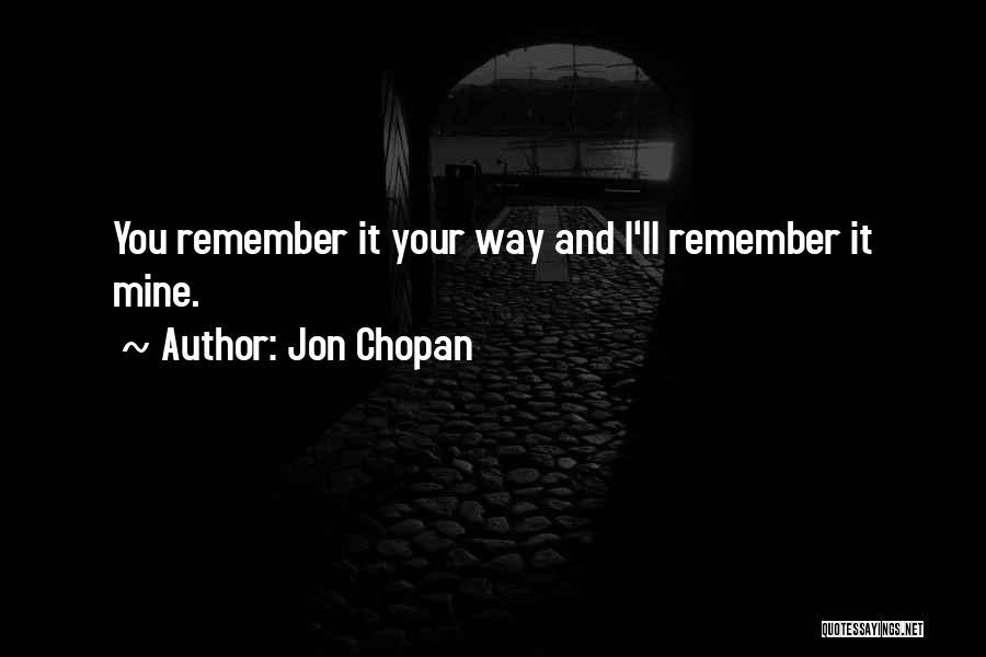 Jon Chopan Quotes 1123852