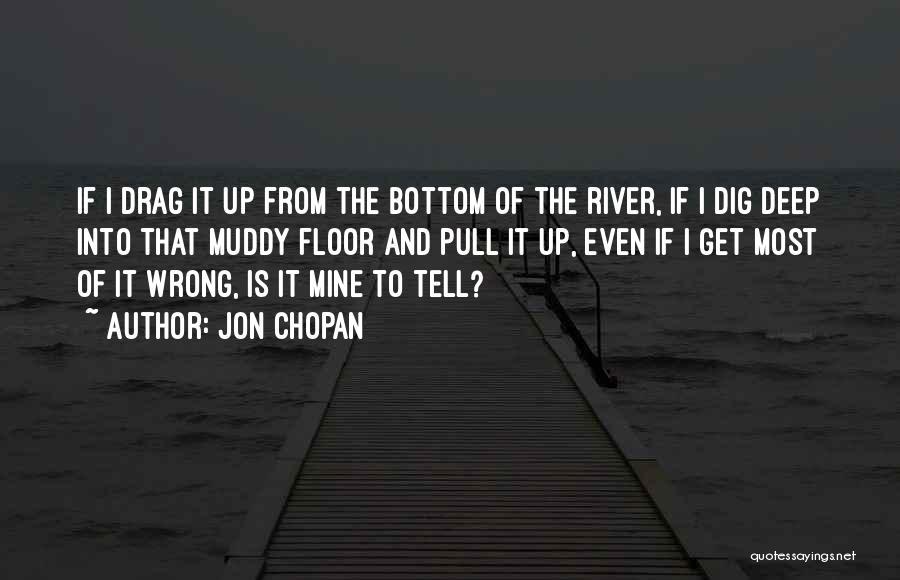 Jon Chopan Quotes 373028