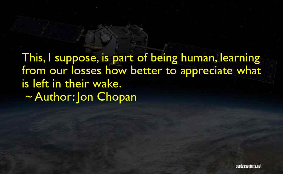 Jon Chopan Quotes 971349